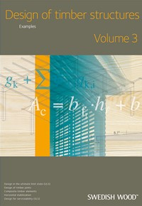 Design of Timber Structures : Volume 3
